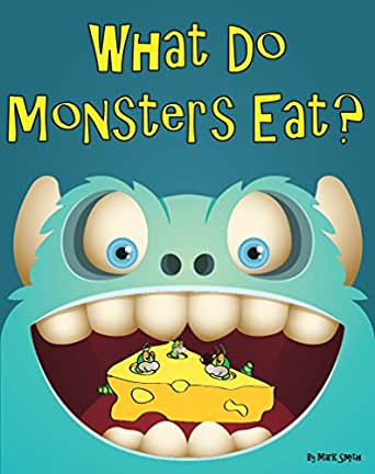 What do monsters eat a rhyming childrens picture book ebook enter your mobile number or email address below and well send you a link to download the free kindle app then you can start reading kindle books on your fandeluxe PDF