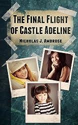 The Final Flight of Castle Adeline (A Ruby Celeste universe novel)