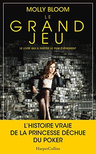 Le grand jeu : le livre du nouveau film événement - Les mémoires d'une reine du poker déchue (HarperCollins)