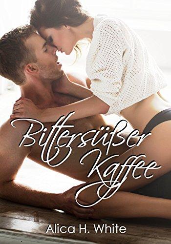 Bittersüßer Kaffee: YOLO von [White, Alica H.]