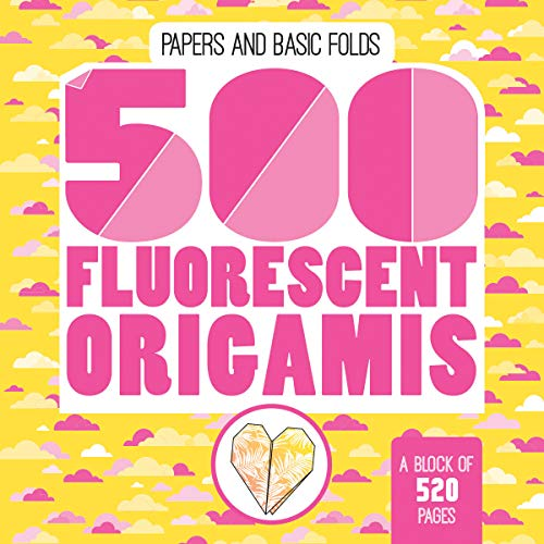 500 Fluorescent Origamis (Papers and Basic Folds) - Fluorescent Origami