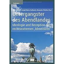 Untergangster des Abendlandes: Ideologie und Rezeption der rechtsextremen 'Identitären' (Substanz)