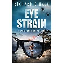 Eye Strain (A Jaxon Jennings Detective Mystery Thriller Series Book 5)