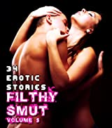 Filthy Smut (Vol. 5): 34 Erotic Stories (Over 400 Pages of Hot Sex)