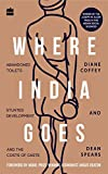 #9: Where India Goes: Abandoned Toilets, Stunted Development and the Costs of Caste