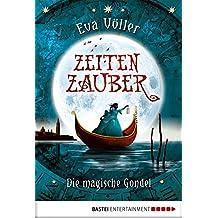 Zeitenzauber - Die magische Gondel: Band 1 (baumhaus digital ebook)
