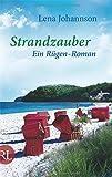 'Strandzauber: Ein Rügen-Roman' von Lena Johannson