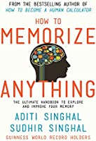 How to Memorize Anything: The Ultimate Handbook to Explore and Improve Your Memory