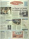TELEGRAMME (LE) [No 13623] du 23/03/1989 - LA CORSE VA TESTER LA METHODE ROCARD - LES HOPITAUX BRETONS A COEUR OUVERT - CONTRE-ESPIONNAGE - UN NOUVEAU PATRON POUR LA PISCINE - FAUSSES FACTURES - 4 NOTABLES INCULPES - LE CHARME FOU DES VIEUX TACOTS - LES SPORTS - VOILE AVEC LIARDET - FOOT...