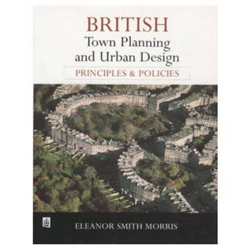 British Town Planning and Urban Design: Principles and Policies: Principles and Policy