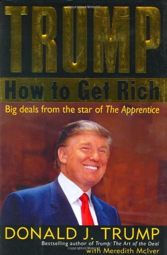 Trump: How to Get Rich by Donald J. Trump (2004-03-02)