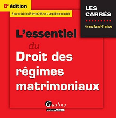 L'Essentiel du Droit des régimes matrimoniaux 2015-2016, 8ème Ed.