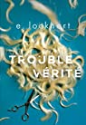 Trouble vérité par Lockhart