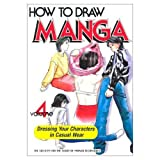 How To Draw Manga, tome 4 : Dressing Your Characters in Casual Wear