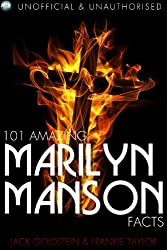 101 Amazing Marilyn Manson Facts (English Edition)