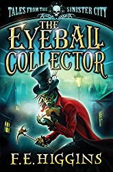 The Eyeball Collector (Tales From The Sinister City Book 3)
