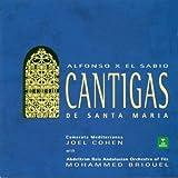Cantigas De Santa Maria (Alfonso X El Sabio) by Alfonso X (el Sabio),Joel Cohen and Mohammed Briouel, Francoise Atlan, Anne Aze (1999-10-19)