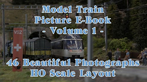 Model Train Picture E-Book - 46 Beautiful Photographs HO Scale or H0 Gauge Layout - Volume 1