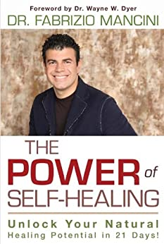 The Power of Self-Healing: Unlock Your Natural Healing Potential in 21 Days! by [Mancini, Fabrizio]