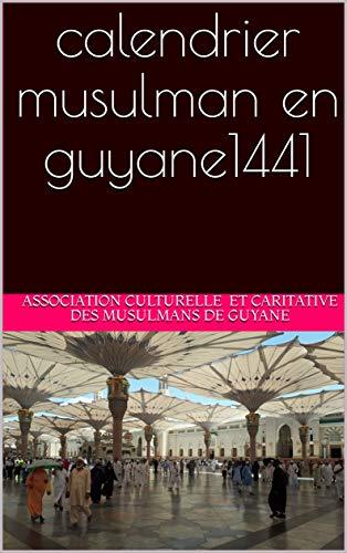 Calendrier Musulmans.Calendrier Musulman En Guyane1441 Ebook Jawad Bensalah