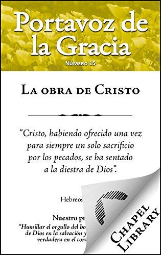 La obra de Cristo (Portavoz de la Gracia nº 15)