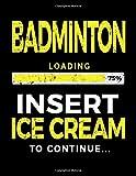 Badminton Loading 75% Insert Ice Cream To Continue: Badminton Sketch Draw and Doodle - Dartan Creations, Tara Hayward