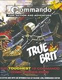 """Commando: True Brit: The Toughest 12 """"Commando Books Ever!"""