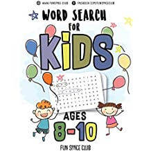 Word Search for Kids Ages 8-10: Word search puzzles for kids - Circle a word puzzle books: Volume 4 (First word search hidden words puzzles - Kids activity books ages 8-12)