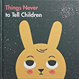 Things Never to Tell Children (School of Life)
