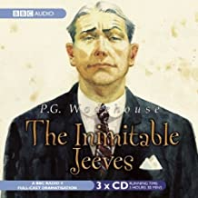 The Inimitable Jeeves: A BBC Full-Cast Radio Drama (BBC Radio Collection) by P. G. Wodehouse (2010-03-16)