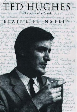 Ted Hughes: The Life of a Poet by Elaine Feinstein (2001-11-01)