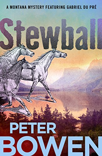 Stewball (The Montana Mysteries Featuring Gabriel Du Pré Book 12) (English Edition) - 12 Highballs