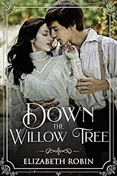 Down the Willow Tree (English Edition) van [Robin, Elizabeth]