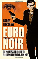 Euro Noir: The Pocket Essential Guide to European Crime Fiction, Film and TV (Pocket Essential series) by Barry Forshaw (2014-10-01)