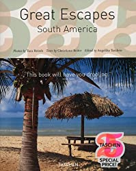Great Escapes South America (Taschen's 25th Anniversary Special Edition) by Sunil Sethi (2009-05-01)