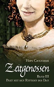Zeitgenossen - Pakt mit den Rittern des Dan (Bd. 3) von [Cavendish, Hope]