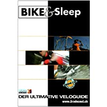 Bike & Sleep: Der ultimative Veloguide
