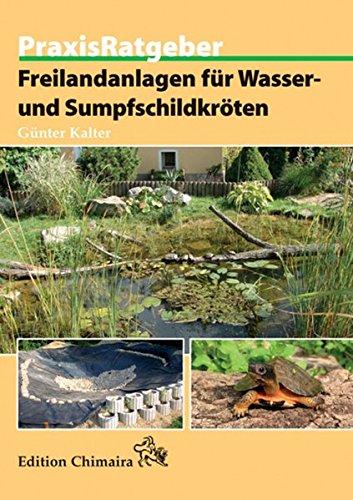 Freilandanlagen für Wasser- und Sumpfschildkröten (Praxis Ratgeber)