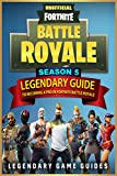 Fortnite: The Legendary Guide to becoming a Pro in Season 5 of Fortnite Battle Royale