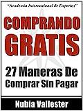 Comprando Gratis - 27 Maneras De Comprar Sin Tener Que Pagar