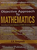 Objective approach to mathematics according to latest syllabus of CBSE (Common core) problem from various entrance examinations whics includes AIEEE,IIT,JEE,and amny state Level CET Exams