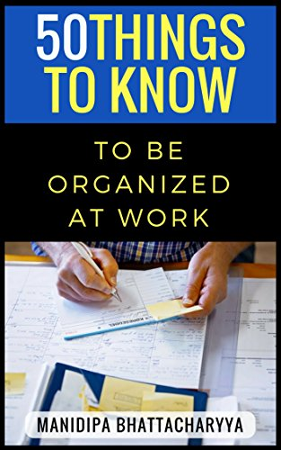 50 Things to Know to be Organized at Work (English Edition)