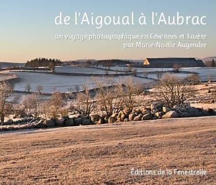 DE L'AIGOUAL  L'AUBRAC. Un voyage photographique en Cvennes et Lozre.