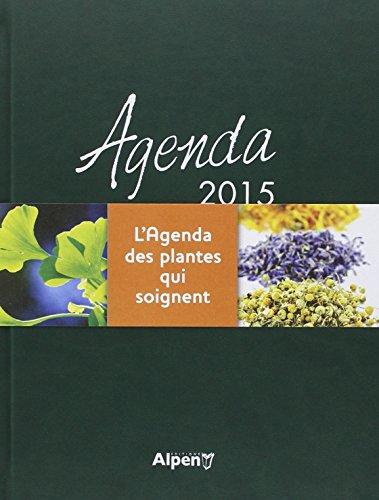 Agenda 2015. L'Agenda des plantes qui soignent