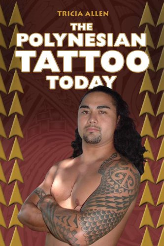 The Polynesian Tattoo Today por Tricia Allen