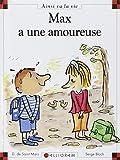 Max et Lili . 040, Max a une amoureuse / Serge Bloch   Bloch, Serge. Illustrateur