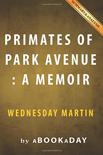 primates-of-park-avenue-a-memoir-by-wednesday-martin-summary-analysis