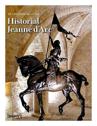 Historial Jeanned'Arc : De l'histoire au myhte