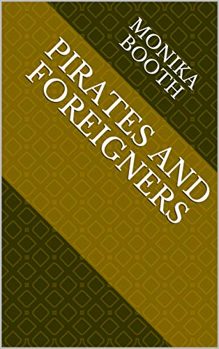Pirates And Foreigners (Finnish Edition) por Monika Booth