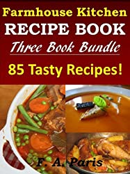 Recipes For The Slow Cooker: Chicken Meals & Easy Soup Dishes - FARMHOUSE KITCHEN RECIPES. 3 Book Bundle (English Edition)